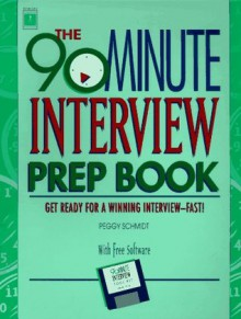 Arco the 90-Minute Interview Prep Book - Peggy Schmidt