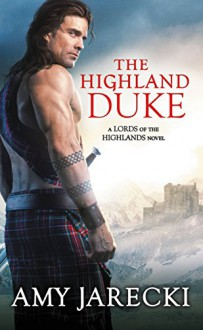 The Highland Duke (Lords of the Highlands) - Amy Jarecki