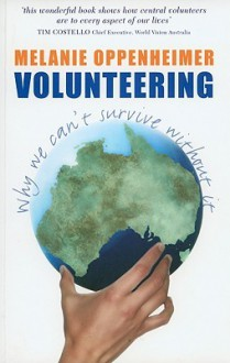 Volunteering: Why We Can't Survive Without It - Melanie Oppenheimer