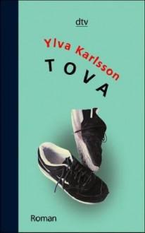 Tova - Ylva Karlsson, Birgitta Kicherer