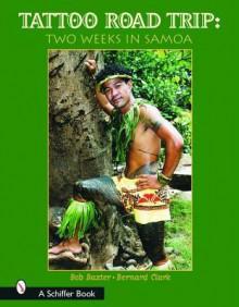 Tattoo Road Trip: Two Weeks in Samoa - Bob Baxter