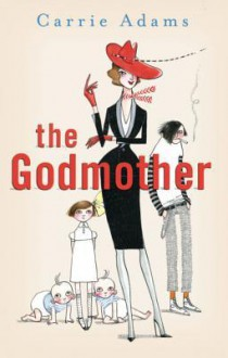 The Godmother - Carrie Adams