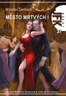 Město mrtvých I. - Miroslav Žamboch