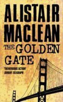 The Golden Gate - Alistair MacLean