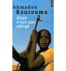 Allah n'est pas obligé - Ahmadou Kourouma