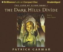 The Dark Hills Divide (The Land of Elyon #1) - Patrick Carman, Aasne Vigesaa