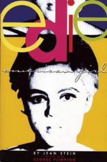 Edie: American Girl - Jean Stein,George Plimpton