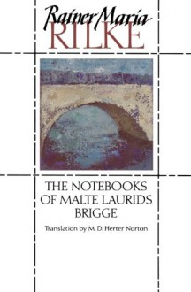 The Notebooks of Malte Laurids Brigge - Rainer Maria Rilke, M.D. Herter Norton