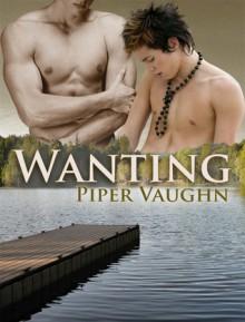 Wanting (Wanting, #1) - Piper Vaughn