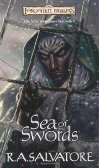 Sea of Swords - R.A. Salvatore