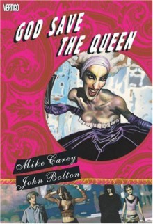 God Save The Queen (Softcover) - Mike Carey, John Bolton