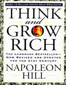 Think and Grow Rich: The Landmark Bestseller--Now Revised and Updated for the 21st Century - Napoleon Hill