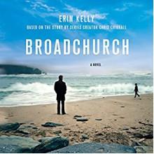 Broadchurch - Erin Kelly,Chris Chibnall,Carolyn Pickles,Macmillan Audio