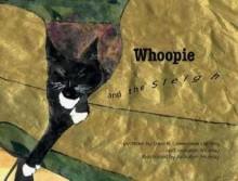 Whoopie and the Sleigh - Jackalyn Murray, Dale Darling, Genevieve Darling