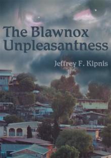 The Blawnox Unpleasantness - Jeffrey Kipnis