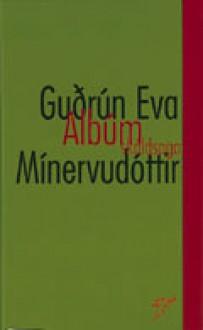 Albúm - Guðrún Eva Mínervudóttir