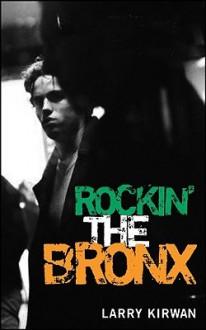 Rockin' the Bronx - Larry Kirwan