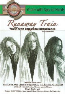 Runaway Train: Youth with Emotional Disturbance - Autumn Libal