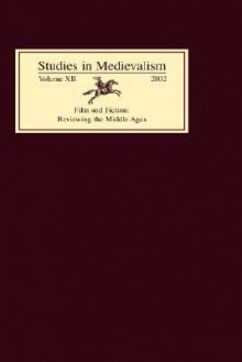 Studies in Medievalism XII: Film and Fiction: Reviewing the Middle Ages - Tom Shippey