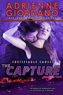 The Capture (Justifiable Cause Book 3) - Adrienne Giordano