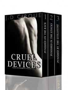Cruel Devices: Taboo Punishment Collection (Extreme Bondage) - Jacqueline D Cirque