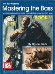 Mastering the Bass Book 1 [With 2 CD's] - Bruce Gertz
