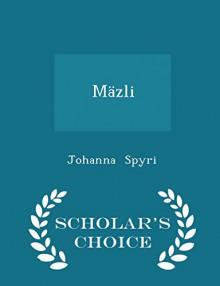 Mäzli - Scholar's Choice Edition - Johanna Spyri