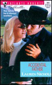 Accidental Father (The Loving Arms of the Law) (Silhouette Intimate Moments, #994) - Lauren Nichols