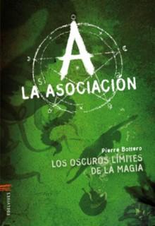 Los oscuros límites de la magia (La Asociación, #2) - Pierre Bottero