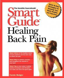 Smart Guide to Healing Back Pain - Carole Bodger
