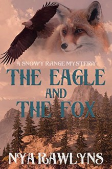 The Eagle and The Fox - Nya Rawlyns,Nick J. Russo