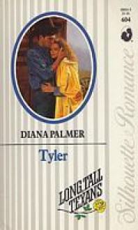 Tyler (Long, Tall Texans) (Silhouette Romance, No 604) - Diana Palmer