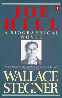 Joe Hill - Wallace Stegner