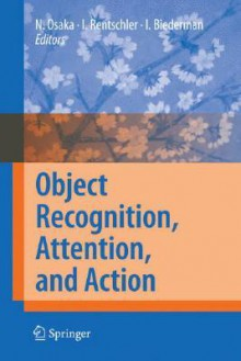 Object Recognition, Attention, and Action - Naoyuki Osaka
