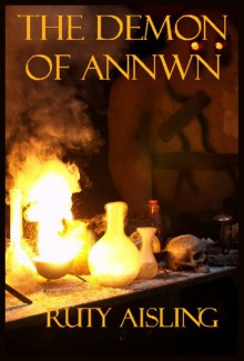 The Demon of Annwn (Banriona, Queen of the Witches, #1) - Ruty Aisling
