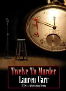 Twelve to Murder - Lauren Carr