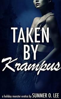 Taken by Krampus: A Holiday Monster Erotica - Summer O. Lee