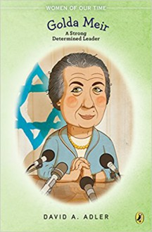 Golda Meir: A Strong, Determined Leader - David A. Adler