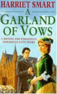 Garland Of Vows - Harriet Smart