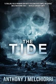 The Tide (Tide Series Book 1) - Anthony J Melchiorri