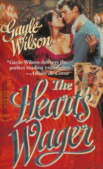 The Heart's Wager - Gayle Wilson