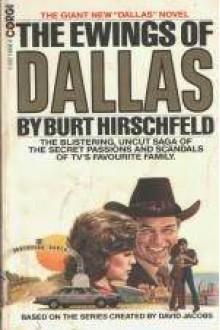 The Ewings of Dallas - Burt Hirschfeld