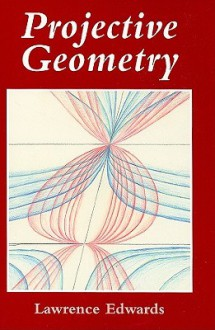 Projective Geometry - Lawrence Edwards