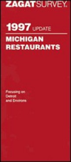 Zagatsurvey 1997 Update: Michigan Restaurants (Zagatsurvey: Michigan Restaurants) - Zagat Survey, Nina S. Zagat