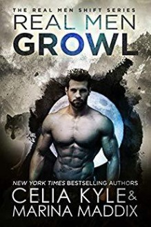 Real Men Growl - Celia Kyle,Marina Maddix