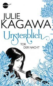 Unsterblich - Tor der Nacht: Band 2 - Roman (Heyne fliegt) - Julie Kagawa