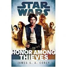 Honor Among Thieves: Star Wars - James S.A. Corey, Ilyana Kadushin, Marc Thompson