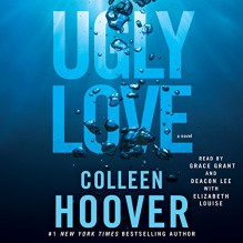Ugly Love - Grace Grant, Colleen Hoover, Deacon Lee