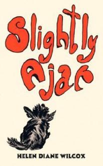 Slightly Ajar - Helen Diane Wilcox