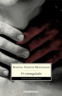 El estrangulador - Manuel Vázquez Montalbán